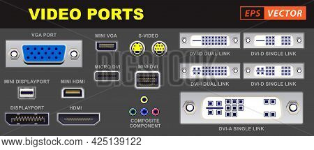 Set Of Realistic Video Port Computer Connectors Or Video Universal Connector Symbols Or Various Plug