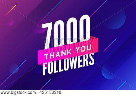7000 Followers Vector. Greeting Social Card Thank You Followers. Congratulations 7k Follower Design