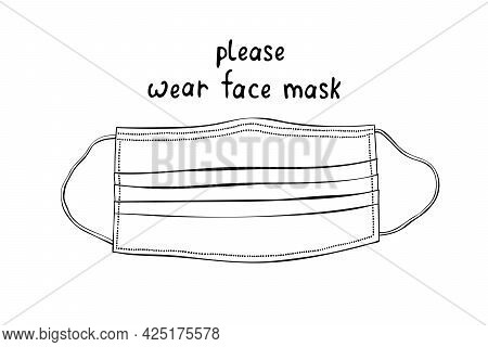 Vector Outline Medical Mask In Doodle Style. Please Wear Face Mask - Lettering And Drawing. Means Of