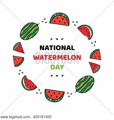 National Watermelon Day Vector Cartoon Style Greeting Card, Round Frame Illustration With Doodle Wat