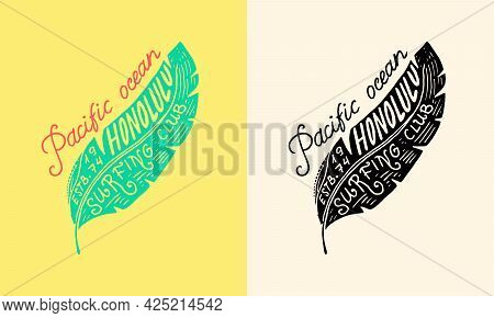 Surfing Lettering Sign. Green Leaf. Summer Surf. Surface Water Sport. California Card. Vintage Quote
