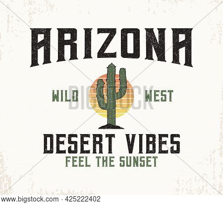 Arizona T-shirt Design With Cactus And Sun. Typography Graphics For Tee Shirt With Slogan For Desert