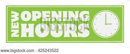 New Opening Hours Sign Or Sticker With Clock Icon, Vector Illustration