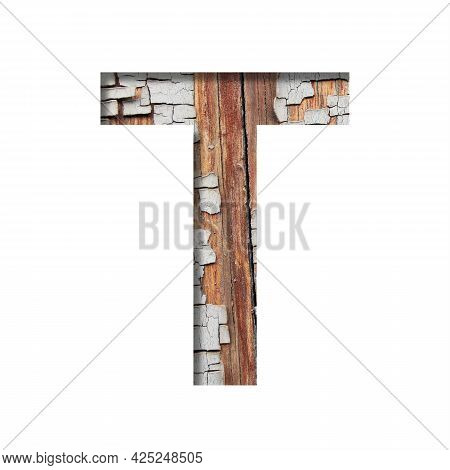 Vintage Backdrop Font.the Letter T Cut Out Of Paper Against The Background Of An Old Wooden Wall Wit