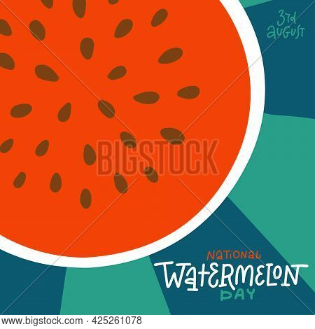 National Watermelon Day - Square Creative Banner. Concept Of National Summer Holiday. Round Slice Of