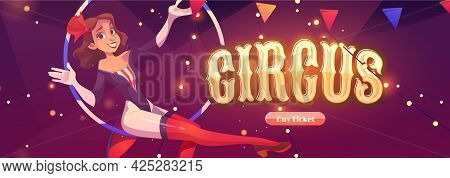 Circus Website With Aerial Gymnast Girl In Hoop. Invitation Banner To Carnival Show, Theater Perform