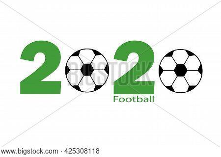 Football Championship 2020. Football Game. Postcard, Logo, Congratulations, Or Design Flat Vector Il