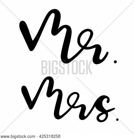 Mr. And Mrs. - Wedding Lettering Design. Simple Vector Illustration Isolated On White Background.