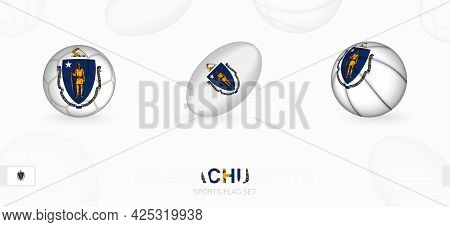 Sports Icons For Football, Rugby And Basketball With The Flag Of Massachusetts. Vector Icon Set On A