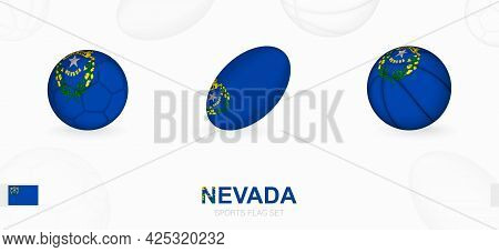 Sports Icons For Football, Rugby And Basketball With The Flag Of Nevada. Vector Icon Set On A Sports