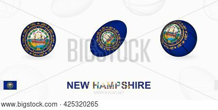 Sports Icons For Football, Rugby And Basketball With The Flag Of New Hampshire. Vector Icon Set On A