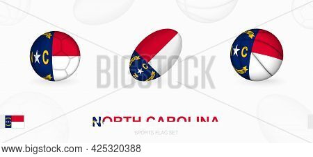 Sports Icons For Football, Rugby And Basketball With The Flag Of North Carolina. Vector Icon Set On