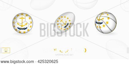 Sports Icons For Football, Rugby And Basketball With The Flag Of Rhode Island. Vector Icon Set On A