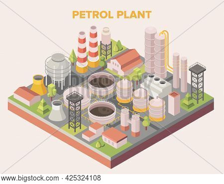 Isometric Graphic Of A Petrol Or Oil Refinery Plant With Industrial Infrastructure, Petroleum Storag
