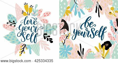 Love Yourself Vector Quote. Positive Motivation Quote For Poster, Card, Tshirt Print. Floral Card, P