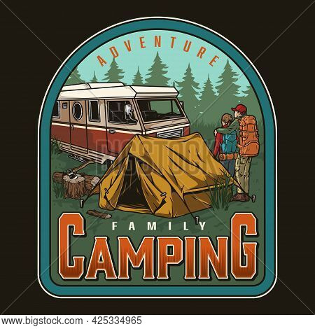 Summer Camping Colorful Vintage Badge With Family Couple Tent Motorhome Ax And Forest Landscape Isol