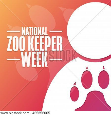 National Zoo Keeper Week. Holiday Concept. Template For Background, Banner, Card, Poster With Text I