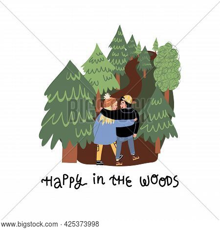 Summer, Autumn Outdoor Pastime Card. Happy In The Woods Lettering And Couple In Love Hugging And Wal