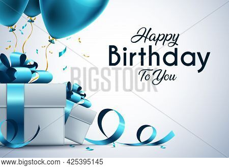Birthday Vector Banner Template. Happy Birthday To You Text In White Space Background With Gifts And