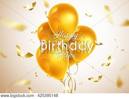Birthday Balloons Vector Banner Design. Happy Birthday To You Text In Gold Balloon And Confetti Back