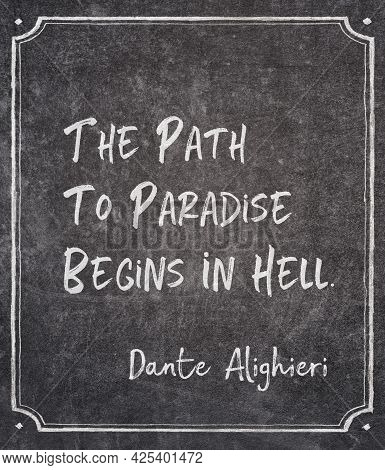 The Path To Paradise Begins In Hell - Ancient Roman Poet Dante Alighieri Quote Written On Framed Cha