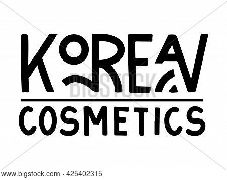 Lettering Korean Cosmetics Isolated On White Background. Ready-made Logo In Hand Draw Style For Cosm