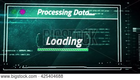 Image of loading processing data text flashing digital interface. global technology, computing, communication and digital interface concept digitally generated image.