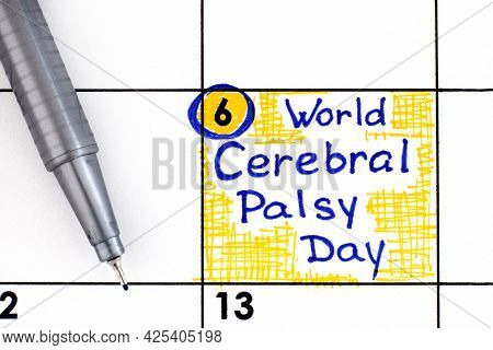 Reminder World Cerebral Palsy Day In Calendar With Pen. October 6