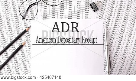 Adr - American Depositary Receipt Acronym, Business Concept Background ,charts