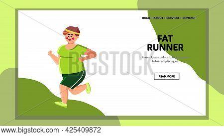 Fat Runner Exercising For Wellness Health Vector. Fat Runner Boy Running In Park. Character Sportsma