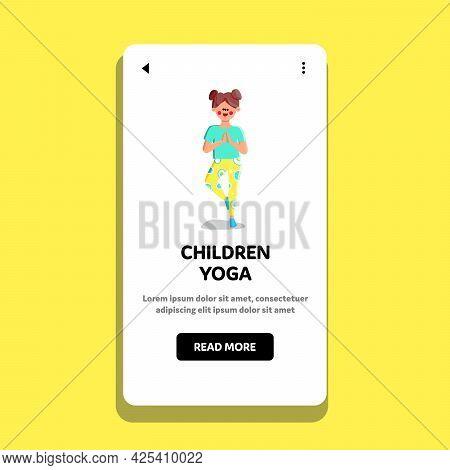 Children Yoga Doing Preteen Girl In Studio Vector. Happy Kid Balancing On Leg And Exercising Childre