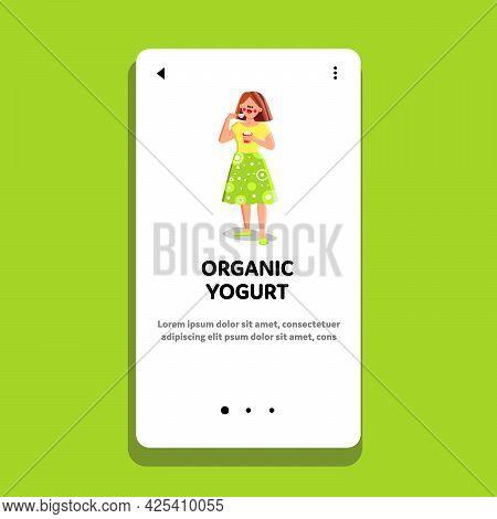 Organic Yogurt Dessert Eating Young Woman Vector. Girl Eat Organic Yogurt For Breakfast, Natural Hea