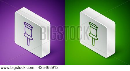 Isometric Line Push Pin Icon Isolated On Purple And Green Background. Thumbtacks Sign. Silver Square