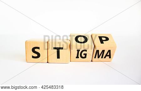 Stop Stigma Symbol. Turned Wooden Cubes With Words Stop Stigma. Beautiful White Background. Medical