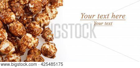 Heap Of Delicious Popcorn Covered With Milk Chocolate Isolated On White Background . A Pile Of Popco