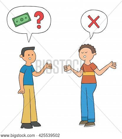 Cartoon Man Asks His Friend For A Loan, But His Friend Says He Has No Money, Vector Illustration. Co