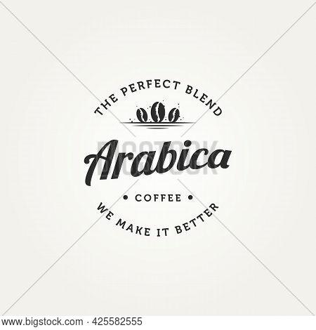 Arabica Coffee Shop Badge Vintage Logo Template Vector Illustration Design. Retro Classic Bar, Resta