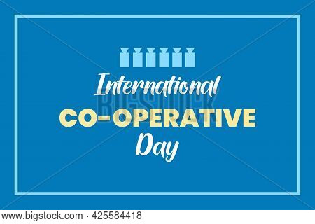 Happy International Co-operative Day - Typography Vector Background Design