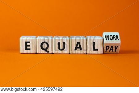 Equal Pay And Work Symbol. Turned The Wooden Cube And Changed Words Equal Pay To Equal Work. Beautif