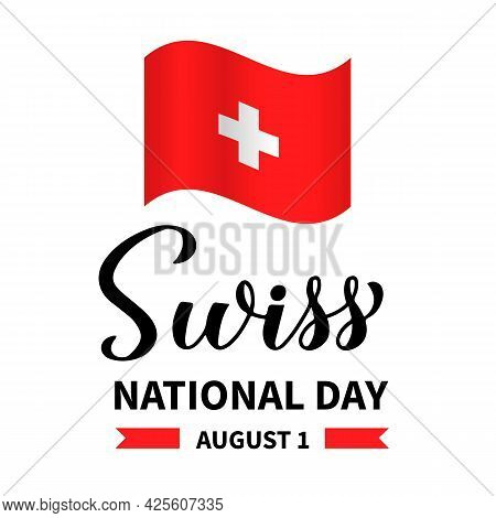 Swiss National Day Calligraphy Lettering. Switzerland Holiday On August 1st. Easy To Edit Vector Tem