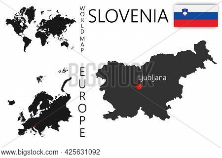 Vector Map Of Slovenia With Flag. The Location Of The Country On The Map Of The World And Europe. A