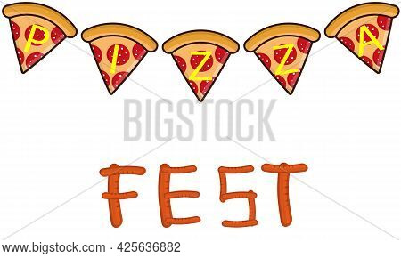 Pizza Slices With Sausages For The Pizza Festival, Vector Art Illustration.