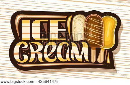 Vector Signage For Ice Cream Bar, Dark Decorative Sign Board With Illustration Of Three Different Co