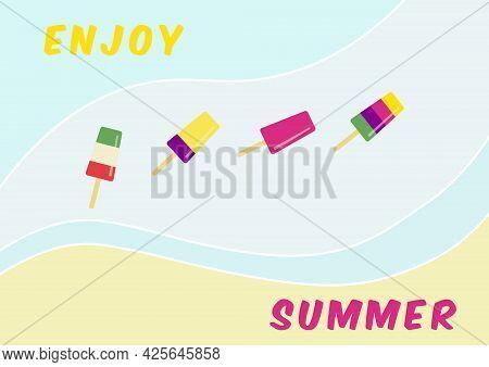 Enjoy Summer Concept. Fruit Ice Cream On Stick. Summer Beach Illustration. For Banner, Card, Flier,