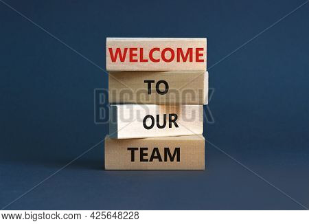 Welcome To Our Team Symbol. Wooden Blocks With Words 'welcome To Our Team' On Beautiful Grey Backgro