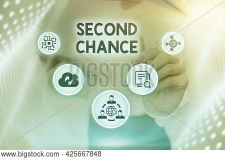 Inspiration Showing Sign Second Chance. Internet Concept The Opportunity Given To Someone, Allows Th
