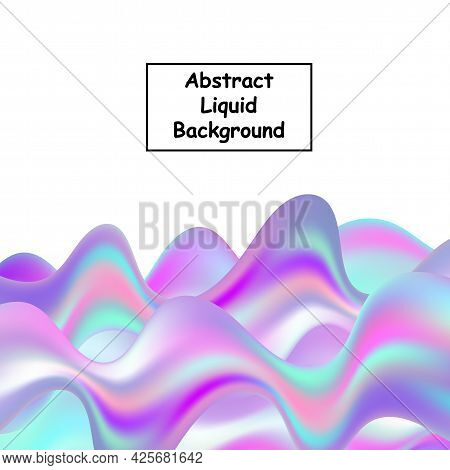 Liquid Bright Colorful Background. Design Element. Holography.