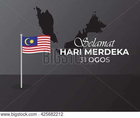 A Vector Of Malaysia Independence Day With Flag And Map. Translation For Malaysia Word Is Happy Inde