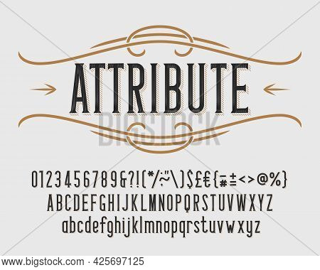 Attribute Alphabet Font. Vintage Letters, Numbers And Punctuations For Label, Badge Or Emblem Design
