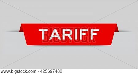 Red Color Inserted Label With Word Tariff On Gray Background